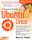 Cover of A Practical Guide to Ubuntu Linux, Fourth Edition